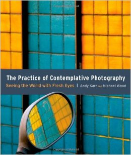 Cover The Practice of Contemplative Photograpy