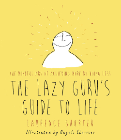 cover The Lazy Guru's Guide to Life - Laurence Shorter